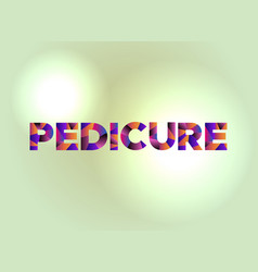 Pedicure concept colorful word art vector