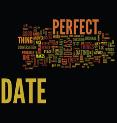 The perfect date text background word cloud vector