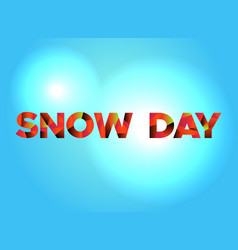 Snow day concept colorful word art vector