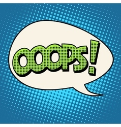 oops comic text bubble vector image