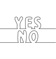 Text word yes to no one line drawing vector