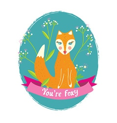 You are foxy funny card for the greeting with vector