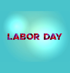 Labor day concept colorful word art vector