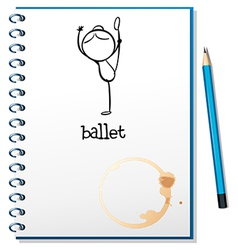A notebook with a drawing of a girl dancing ballet vector
