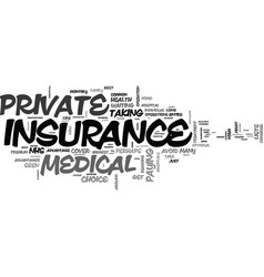 what is private medical insurance text word cloud vector image
