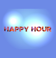 Happy hour concept colorful word art vector
