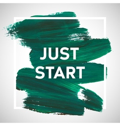 Just Start lettering of an inspirational saying vector image
