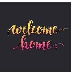 Welcome home conceptual handwritten phrase vector