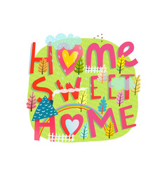 Quote hand drawn letterin home sweet home vector