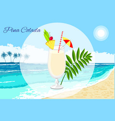 Pina colada cocktail on the seaside background vector