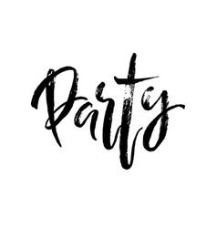 party hand brushed ink lettering vector image vector image