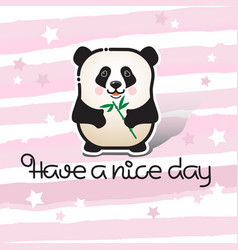 have a nice day bear panda and handwritten vector image vector image