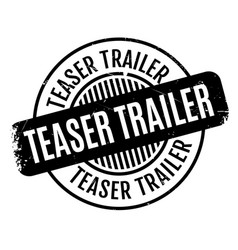 teaser trailer rubber stamp vector image