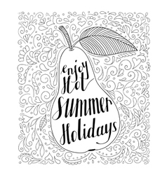 Pear with the phrase Enjoy your hot summer vector image vector image