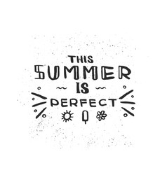 lettering of a phrase this summer is perfect vector image vector image
