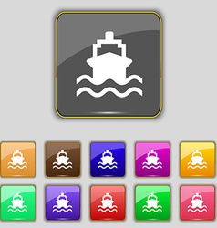 Ship icon sign set with eleven colored buttons for vector