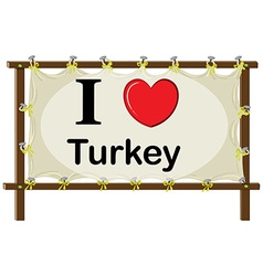 A signage showing the love of turkey vector
