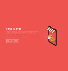 fast food online shop concept isometric phone vector image vector image
