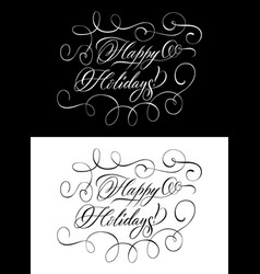 two monochrome lettering wishing happy holidays vector image vector image