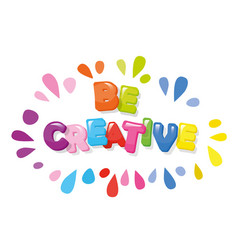 Be creative cartoon colorful letters vector