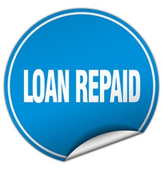 Loan repaid round blue sticker isolated on white vector