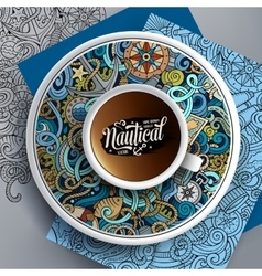 Cup of coffee and hand drawn nautical doodles vector