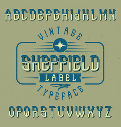 Vintage label font named sheffield vector