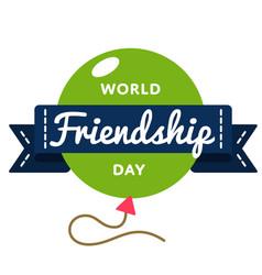 World friendship day greeting emblem vector