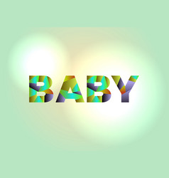 baby concept colorful word art vector image