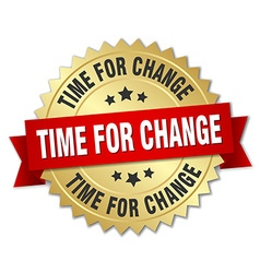 Time for change 3d gold badge with red ribbon vector