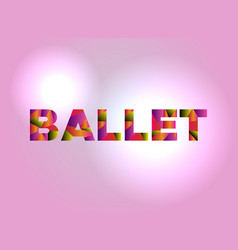 Ballet concept colorful word art vector