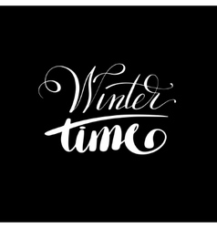 winter time black and white handwritten lettering vector image