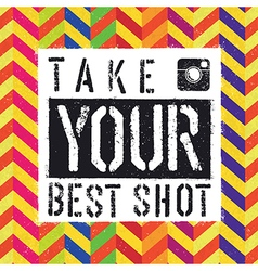 Take best shot colorful chevron vector