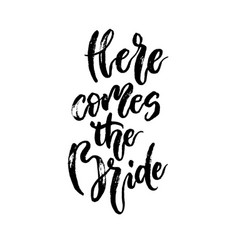wedding stationary phrase here comes the bride vector image