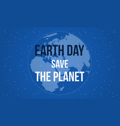 earth day save the planet style vector image