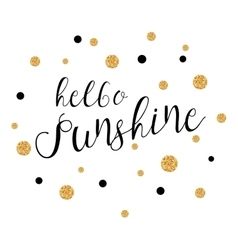 Hello sunshine - background with gold polka dots vector