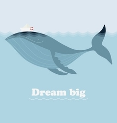 Whale ship and inspiring lettering Dream big vector image