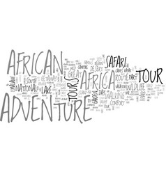 african adventure tours text word cloud concept vector image vector image