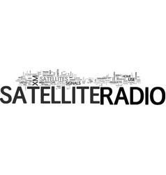 what is satellite radio text word cloud concept vector image vector image