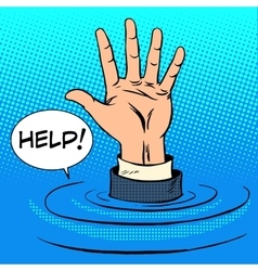Hand sinking asks for help business concept vector