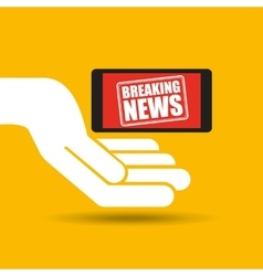 News breaking hand hold smartphone icon vector