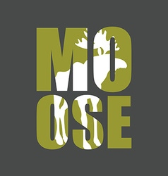 Moose wild animal silhouette text on a gray vector