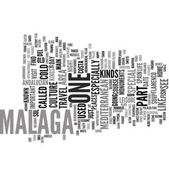 The perfect opportunity to admire malaga text vector