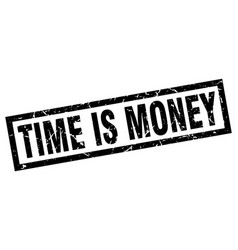 Square grunge black time is money stamp vector