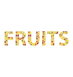 Word FRUITS composed of different fruits vector image