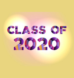 Class of 2020 concept colorful word art vector