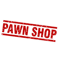 Square grunge red pawn shop stamp vector