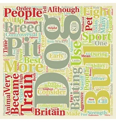 History of the pit bull text background wordcloud vector