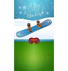 Heppy winter weekend blue snowboard vector image vector image