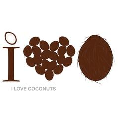 i love coconuts concept vector image vector image